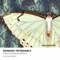 Barbara Tryźnianka - Maria Rodziewiczówna - audiobook