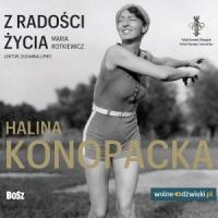 Z radości życia. Halina Konopacka - dr Maria Rotkiewicz - audiobook