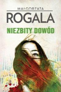 Niezbity dowód - Małgorzata Rogala - ebook