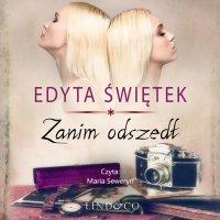 Zanim odszedł - Edyta Świętek - audiobook