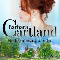 Niebezpieczny dandys - Barbara Cartland - audiobook