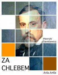 Za chlebem - Henryk Sienkiewicz - ebook