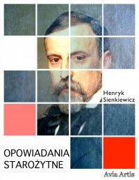 Opowiadania starożytne - Henryk Sienkiewicz - ebook