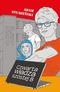 Czwarta władza szóstej B - Adam Studziński - ebook