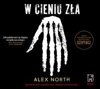W cieniu zła - Alex North - audiobook