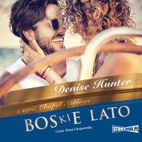 Chapel Springs. Tom 1. Boskie lato - Denise Hunter - audiobook