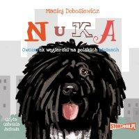 Nuka. Owczarek węgierski na polskich nizinach - Maciej Dobosiewicz - audiobook