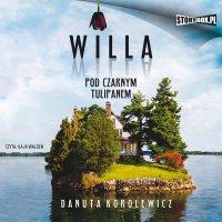 Willa Pod Czarnym Tulipanem - Danuta Korolewicz - audiobook
