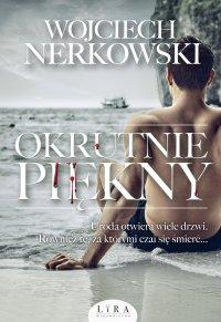 Okrutnie piękny - Wojciech Nerkowski - audiobook
