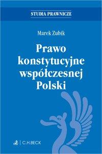 Prawo konstytucyjne współczesnej Polski - Marek Zubik - ebook