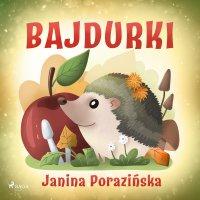 Bajdurki - Janina Porazinska - audiobook