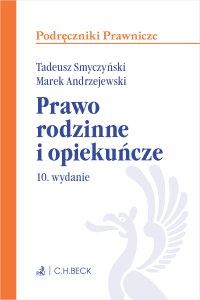 Prawo rodzinne i opiekuńcze. Wydanie 10 - Marek Andrzejewski prof. INP PAN - ebook