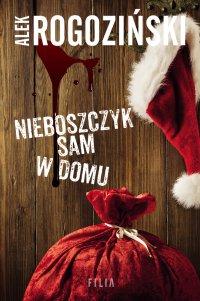 Nieboszczyk sam w domu - Alek Rogoziński - ebook