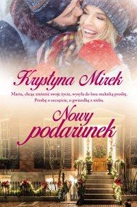 Nowy podarunek - Krystyna Mirek - ebook