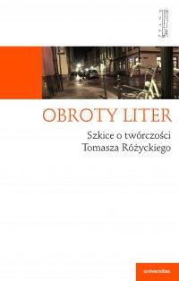 Obroty liter. Szkice o twórczości Tomasza Różyckiego - Anna Czabanowska-Wróbel - ebook