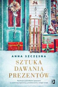 Sztuka dawania prezentów - Anna Szczęsna - ebook