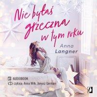 Nie byłaś grzeczna w tym roku - Anna Langner - audiobook