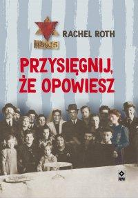Przysięgnij, że opowiesz - Rachel Roth - ebook