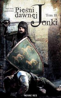 Pieśni Dawnej Jonki. Tom III - Michał Kamiński - ebook