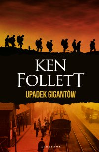Upadek gigantów - Ken Follett - ebook