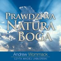 Prawdziwa Natura Boga - Andrew Wommack - audiobook