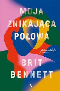 Moja znikająca połowa - Brit Bennett - ebook