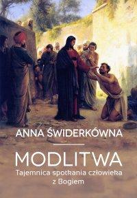 Modlitwa. Tajemnica spotkania człowieka z Bogiem - Prof. Anna Świderkówna - ebook