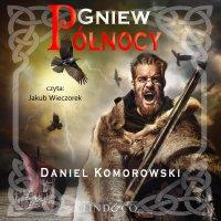 Gniew Północy. Furia Wikingów. Tom 2 - Daniel Komorowski - audiobook