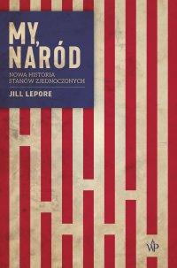 My, naród - Jill Lepore - ebook