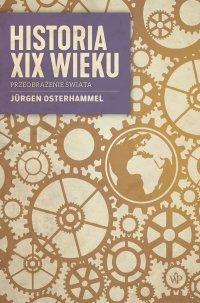 Historia XIX wieku - Jürgen Osterhammel - ebook