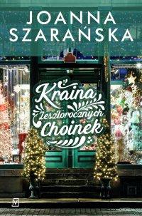 Kraina Zeszłorocznych Choinek - Joanna Szarańska - ebook