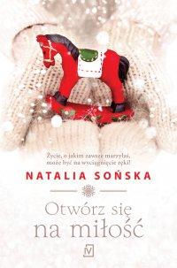 Otwórz się na miłość - Natalia Sońska - ebook