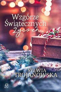 Wzgórze Świątecznych Życzeń - Sylwia Trojanowska - ebook