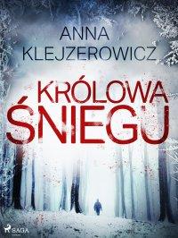 Królowa śniegu - Anna Klejzerowicz - ebook
