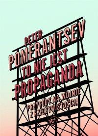 To nie jest propaganda - Peter Pomerantsev - ebook