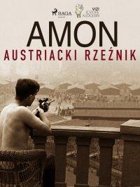 Amon. Austriacki rzeźnik - Lucas Hugo Pavetto - ebook