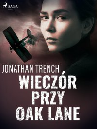 Wieczór przy Oak Lane - Jonathan Trench - ebook