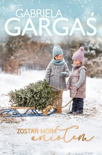 Zostań moim aniołem - Gabriela Gargaś - ebook