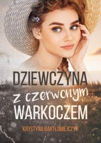Dziewczyna z czerwonym warkoczem - Krystyna Bartłomiejczyk - ebook