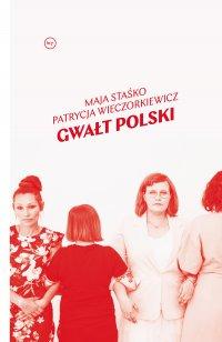 Gwałt polski - Maja Staśko - ebook