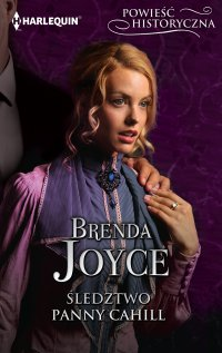 Śledztwo panny Cahill - Brenda Joyce - ebook