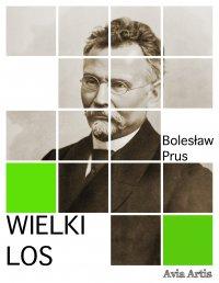 Wielki Los - Bolesław Prus - ebook