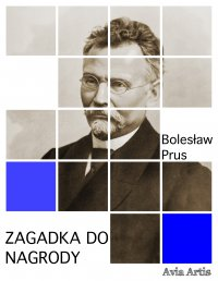 Zagadka do nagrody - Bolesław Prus - ebook