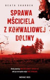 Sprawa Mściciela z Konwaliowej Doliny - Beata Skarbek - ebook