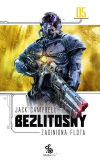 Zaginiona flota 5. Bezlitosny - Jack Campbell - ebook