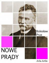 Nowe prądy - Bolesław Prus - ebook
