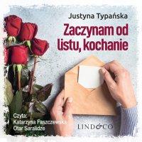 Zaczynam od listu, kochanie - Justyna Typańska - audiobook