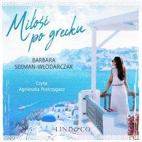 Miłość po grecku? - Barbara Seeman-Włodarczak - audiobook