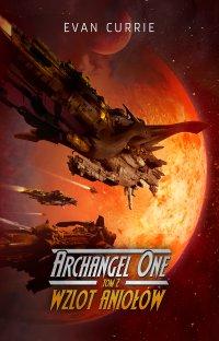 Archangel One. Tom 2. Wzlot Aniołów - Evan Currie - ebook