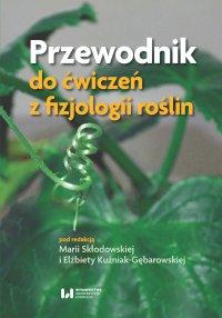 Przewodnik do ćwiczeń z fizjologii roślin - Maria Skłodowska - ebook